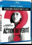ACTION OU VERITE DIRECTOR'S CUT