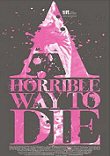 A HORRIBLE WAY TO DIE - Critique du film