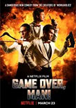 Critique : GAME OVER, MAN! [2018]