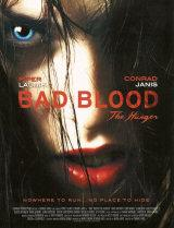 BAD BLOOD... THE HUNGER - Poster