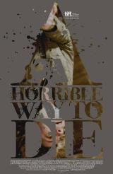 A HORRIBLE WAY TO DIE - Poster