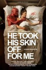 HE TOOK HIS SKIN OFF FOR ME - Poster