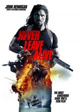 NEVER LEAVE ALIVE - Poster