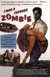 I WAS A TEENAGE ZOMBIE - Poster