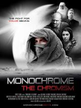 MONOCHROME: THE CHROMISM : Poster #12541