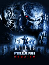 ALIENS VS PREDATOR : REQUIEM - Poster