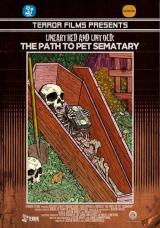 UNEARTHED & UNTOLD: THE PATH TO PET SEMATARY - Poster